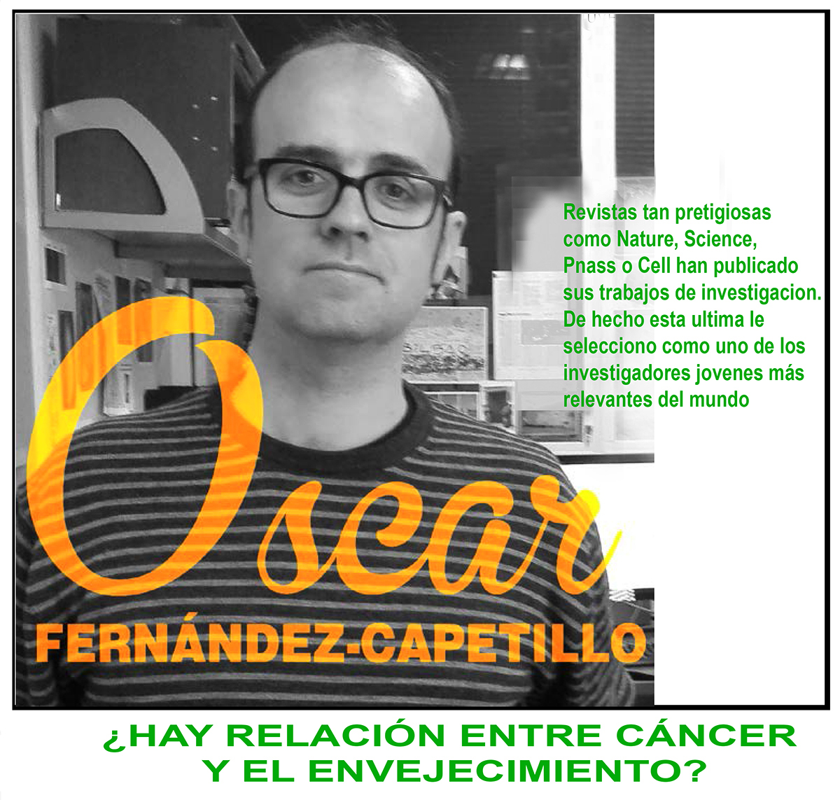 Óscar Fernández-Capetillo ¿HAY RELACIÓN ENTRE CÁNCER Y EL ENVEJECIMIENTO?