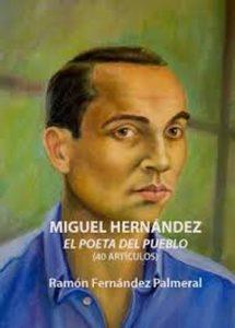 La UMH celebra el 75 aniversario de la muerte del poeta Miguel Hernández con numerosas actividades, La UMH celebra el 75 aniversario de la muerte del poeta Miguel Hernández con numerosas actividades, Revista NUVE